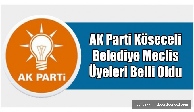 Ak Parti Köseceli Belediye Meclis Üyeleri Adayları