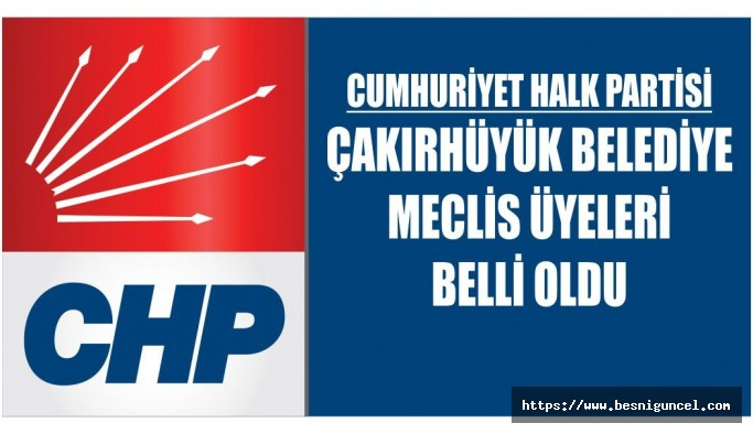 CHP Çakırhüyük Belde Belediye Meclisi Üyeliği Adayları