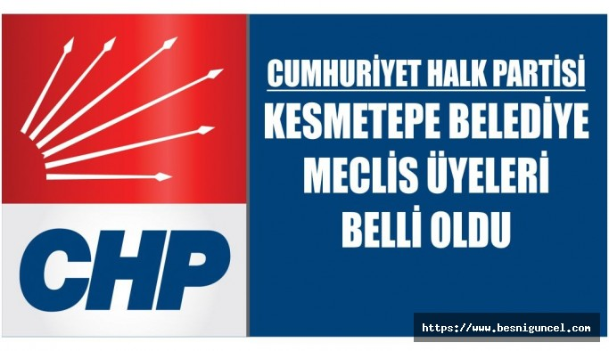 CHP Kesmetepe Belde Belediye Meclisi Üyeliği Adayları