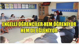 ENGELLİ ÖĞRENCİLER HEM ÖĞRENİYOR  HEM DE EĞLENİYOR